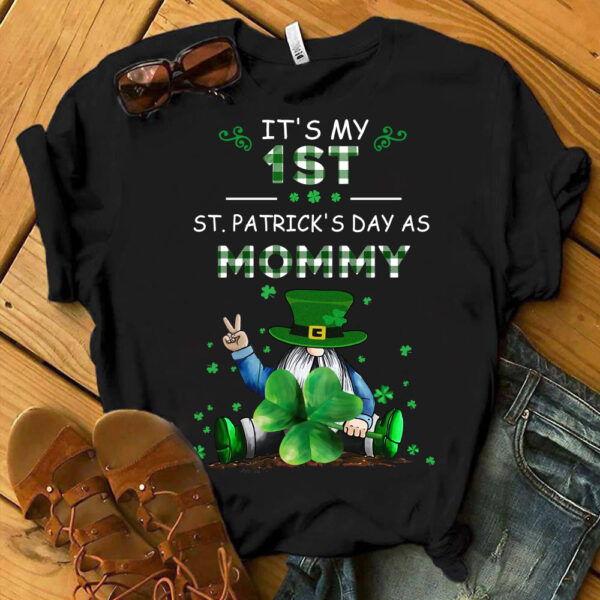 My FirstSecond.... St. Patrick s Day As MOMMY Personalized Shirts YRH08010011