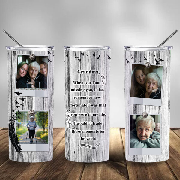 Grandma Whenever I Am Missing You Personalized 20oz Tall Tumbler YAH18021061
