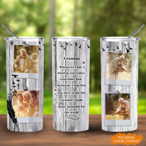 Grandma Whenever I Am Missing You Personalized 20oz Tall Tumbler YAH18021062