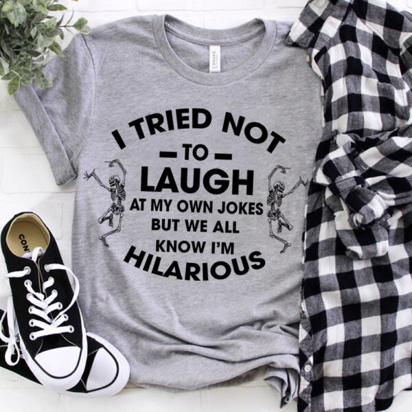 I Try Not To Laugh Shirt YAH2202102