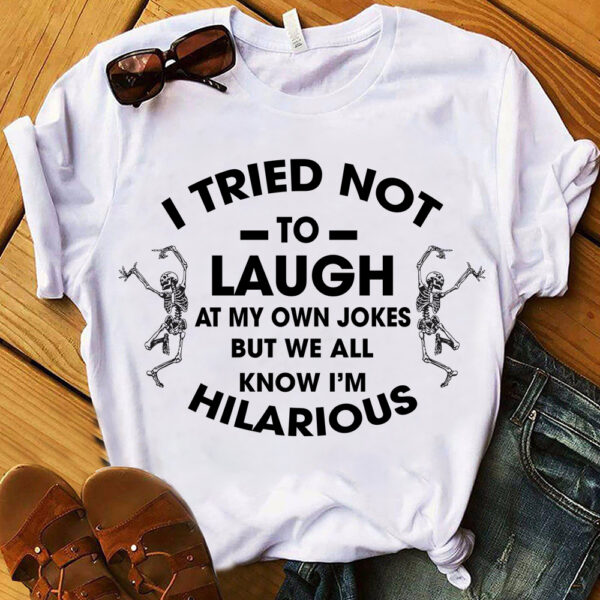 I Try Not To Laugh Shirt YAH22021021