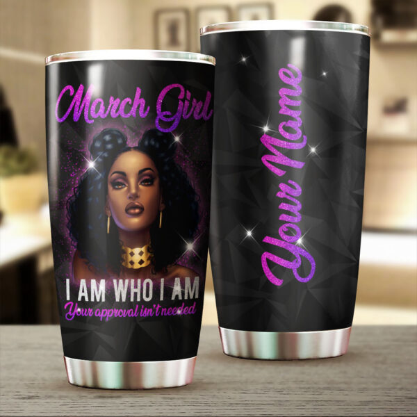March Girl Once In A Lifetime Kind Of Woman Personalized Stainless Steel Tumbler 1