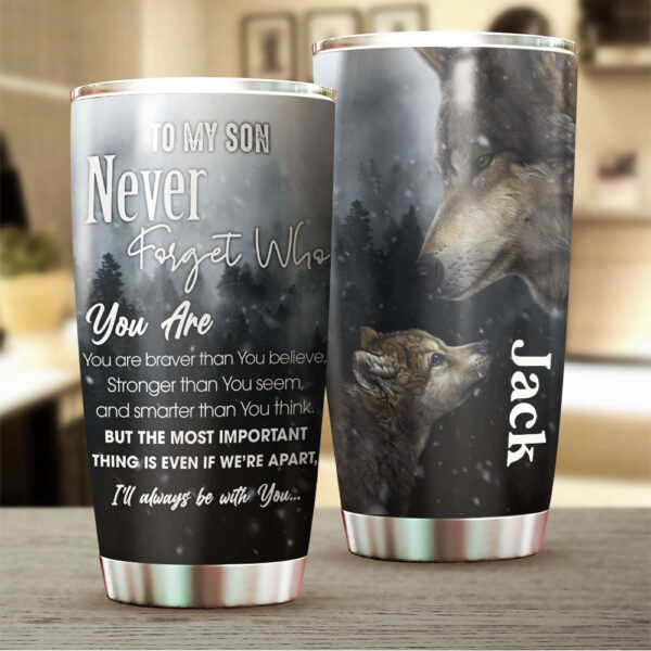 Wolf To My Son Never Forget Who You Are Personalized Stainless Steel Tumbler 1
