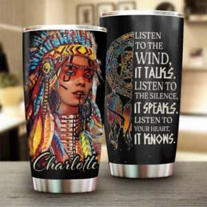 Native American Girl Listen To The Wind Personalized Stainless Steel Tumbler