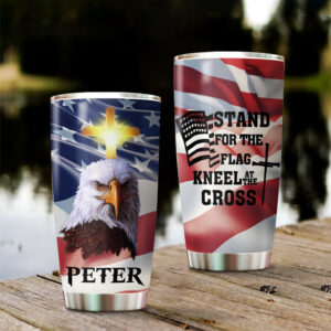 Stand For The Flag Kneel For The Cross Personalized Stainless Steel Tumbler