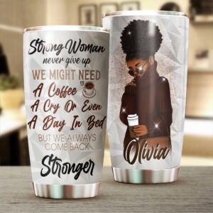 Strong Black Women Coffee Personalized Stainless Steel Tumbler