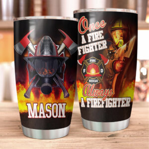 Always A Firefighter Personalized Stainless Steel Tumbler
