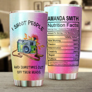 I Shoot People And Sometimes Cut Off Their Head Personalized Stainless Steel Tumbler