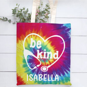 Nurse Tie Dye Be Kind Personalized Tote Bag