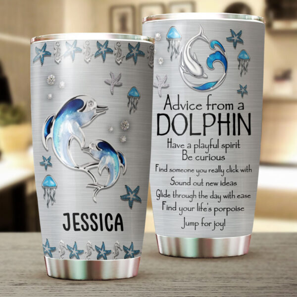 Advice From A Dolphin Personalized Stainless Steel Tumbler YDH03051011